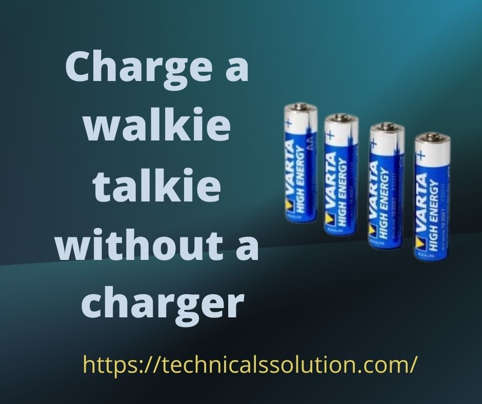 Charge a walkie talkie without a charger